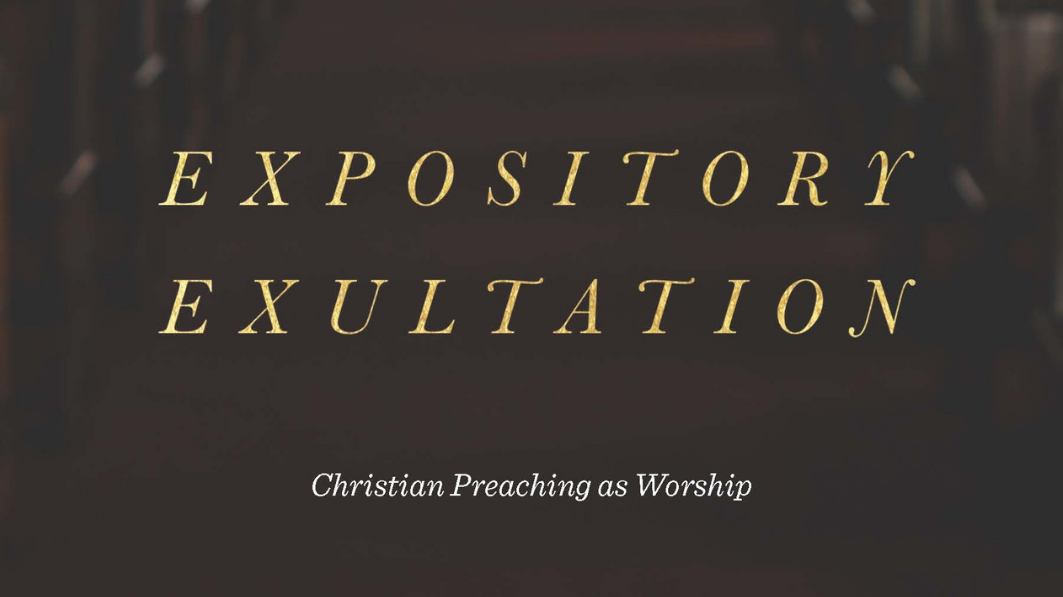 The phrase 'Expository Exultation/Christian Preaching as Worship' against a brown background