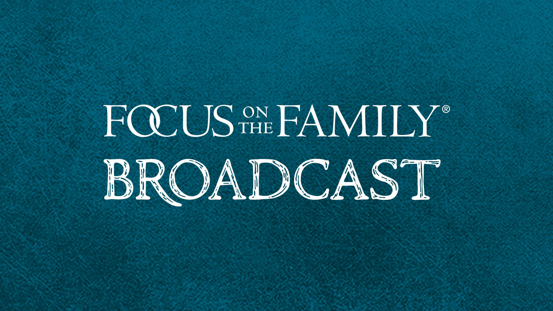 Home - Focus on the Family