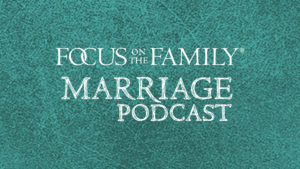 Focus on the Family Marriage Podcast logo
