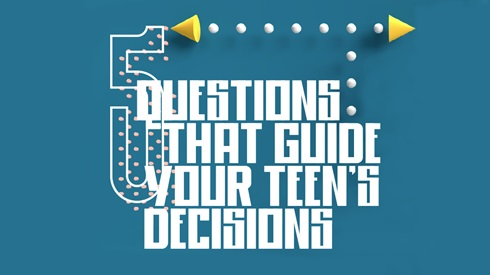 A blue board with dots that lead in different directions. It says 5 questions that guide your teen's decisions