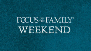 Focus on the Family Weekend logo