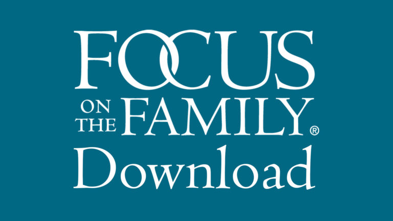 Focus on the Family Download