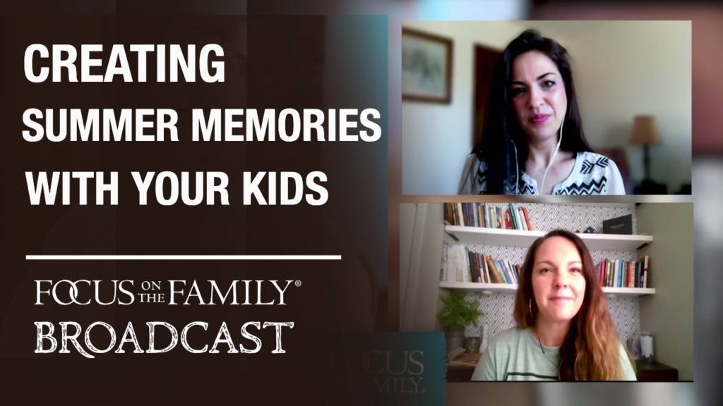 Creating Summer Memories With Your Kids