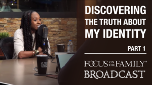 Discovering the Truth About My Identity (Part 1 of 2)