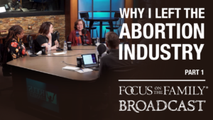 Why I Left the Abortion Industry (Part 1 of 2)