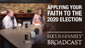 Applying Your Faith to the 2020 Election