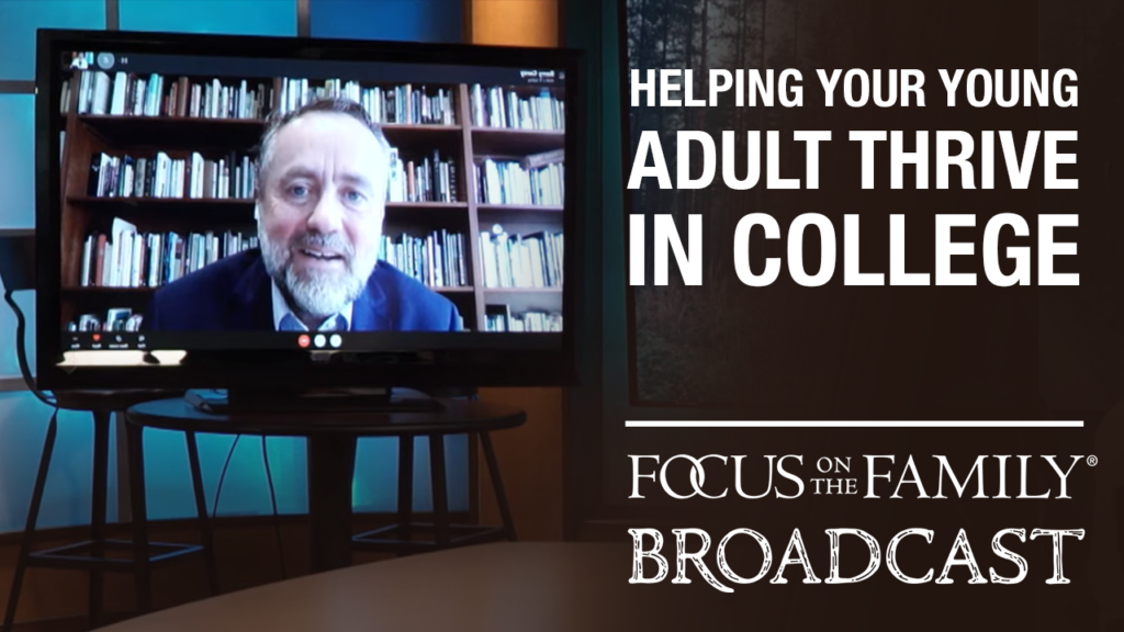 Promotional image for Focus on the Family broadcast about helping young adults thrive at college