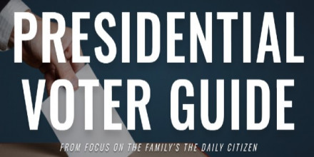 Focus on the Family Daily Citizen's Presidential Voter Guide