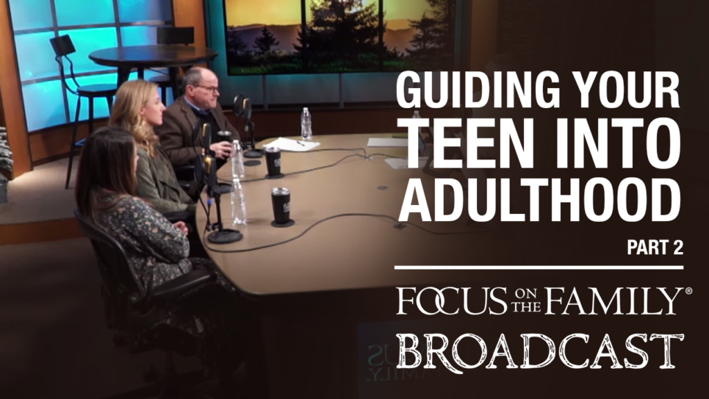 """Promotional image for Focus on the Family broadcast """"Guiding Your Teen Into Adulthood"""""""