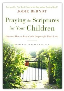 "Cover image of Jodie Berndt's book ""Praying the Scriptures for Your Children"""