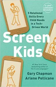 Cover image of the book, Screen Kids, by Gary Chapman and Arlene Pellicane