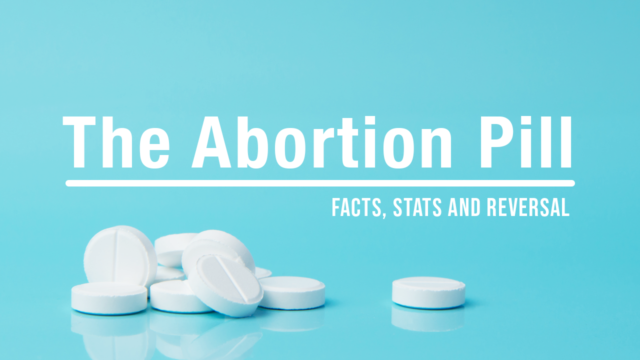 A photo of the little white abortion pill, mifepristone, on a bright blue background under the title The Abortion Pill, Facts, Stats and Reversal