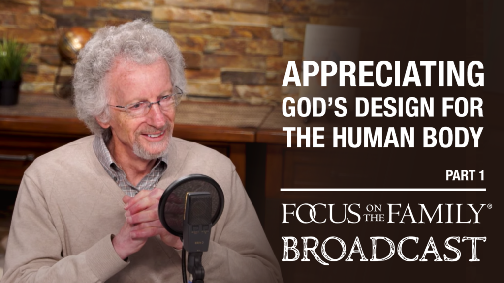 """Promotional image for Focus on the Family broadcast """"Appreciating God's Design for the Human Body"""""""