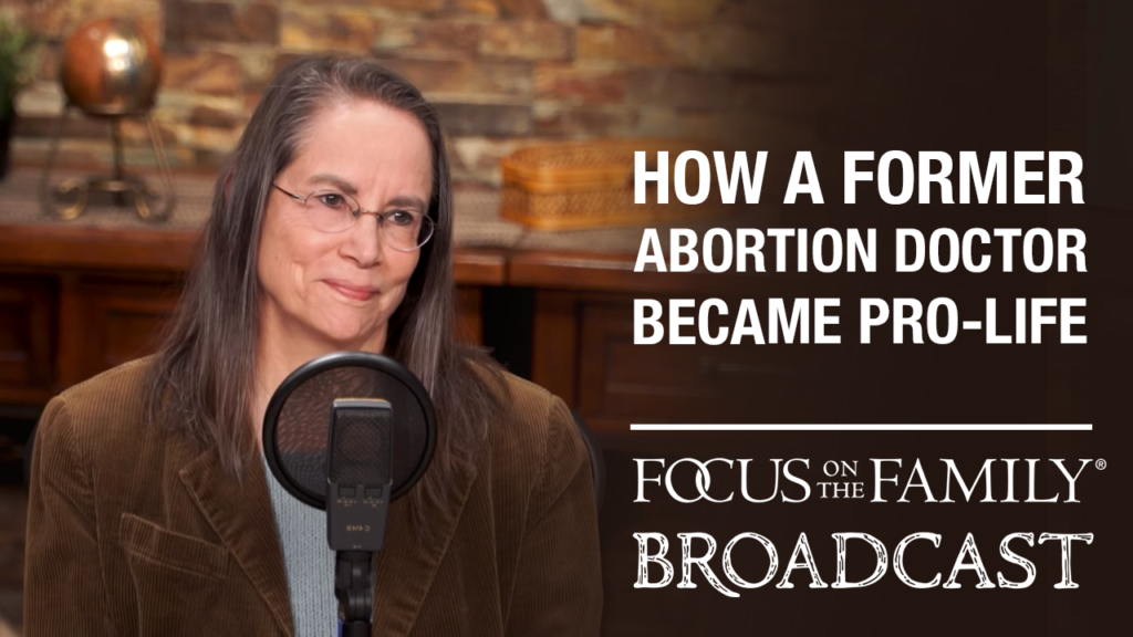 """Promotional image for Focus on the Family broadcast """"How a Former Abortion Doctor Became Pro-Life"""""""