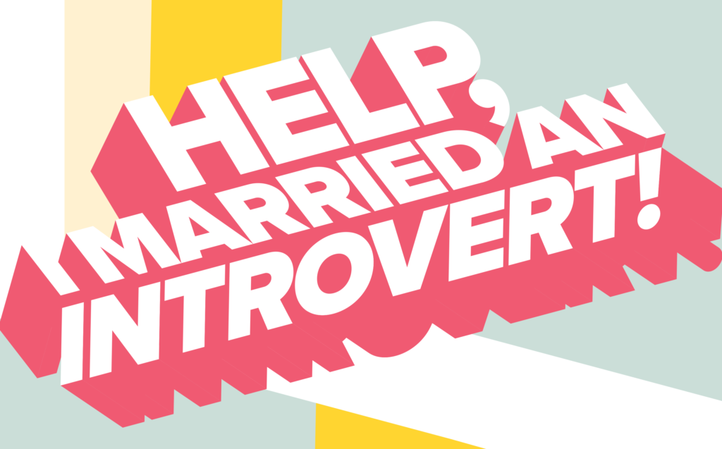 Different Personalities - Help, I married an introvert!