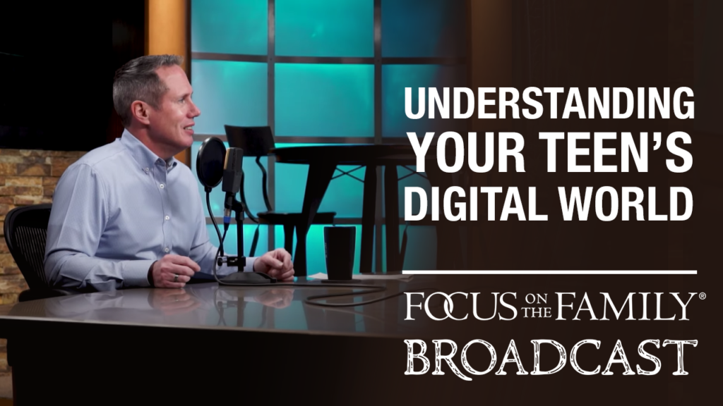 """Promotional image for the Focus on the Family broadcast """"Understanding Your Teen's Digital World"""""""