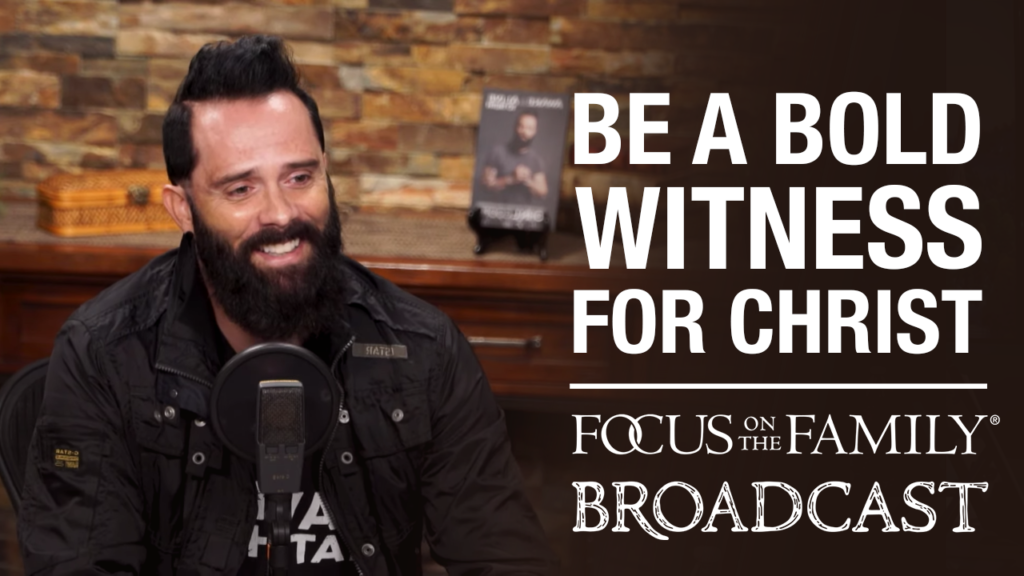 """Promotional image for the Focus on the Family broadcast """"Be a Bold Witness for Christ"""""""