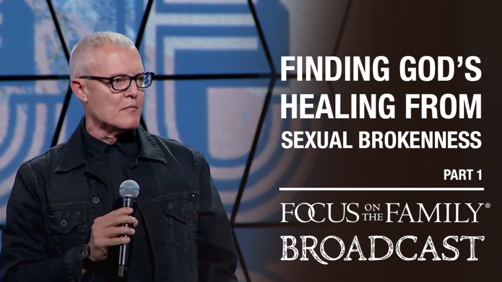 Promotional image for Focus on the Family broadcast Finding God's Healing for Sexual Brokenness